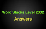 Word Stacks Level 2332 Answers