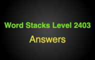 Word Stacks Level 2403 Answers