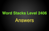 Word Stacks Level 2406 Answers