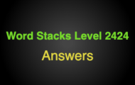 Word Stacks Level 2424 Answers