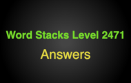 Word Stacks Level 2471 Answers