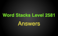 Word Stacks Level 2581 Answers