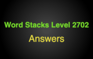 Word Stacks Level 2702 Answers