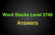 Word Stacks Level 2749 Answers