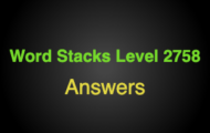 Word Stacks Level 2758 Answers