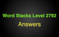 Word Stacks Level 2792 Answers
