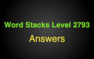 Word Stacks Level 2793 Answers