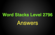 Word Stacks Level 2796 Answers