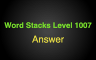 Word Stacks Level 1007 Answers