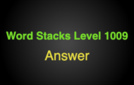 Word Stacks Level 1009 Answers