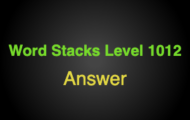 Word Stacks Level 1012 Answers