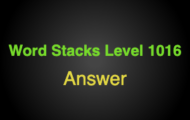Word Stacks Level 1016 Answers
