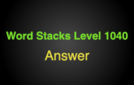Word Stacks Level 1040 Answers