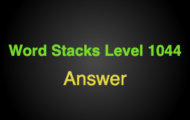 Word Stacks Level 1044 Answers