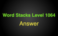 Word Stacks Level 1064 Answers