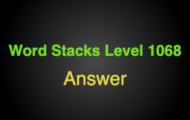 Word Stacks Level 1068 Answers