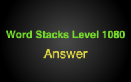 Word Stacks Level 1080 Answers