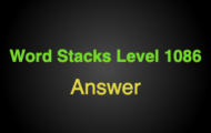 Word Stacks Level 1086 Answers