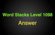 Word Stacks Level 1098 Answers