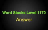 Word Stacks Level 1170 Answers
