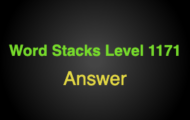 Word Stacks Level 1171 Answers