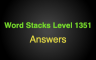 Word Stacks Level 1351 Answers