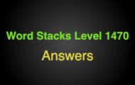 Word Stacks Level 1470 Answers