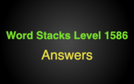Word Stacks Level 1586 Answers