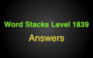 Word Stacks Level 1839 Answers