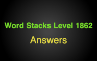 Word Stacks Level 1862 Answers