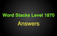 Word Stacks Level 1870 Answers