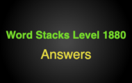 Word Stacks Level 1880 Answers