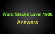 Word Stacks Level 1908 Answers