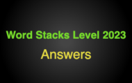Word Stacks Level 2023 Answers