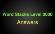 Word Stacks Level 2030 Answers