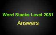 Word Stacks Level 2081 Answers