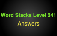 Word Stacks Level 241 Answers