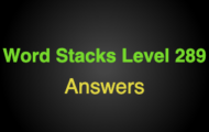Word Stacks Level 289 Answers