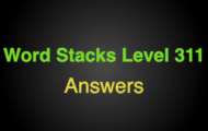 Word Stacks Level 311 Answers