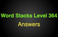 Word Stacks Level 364 Answers