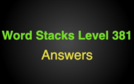 Word Stacks Level 381 Answers