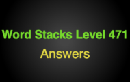 Word Stacks Level 471 Answers