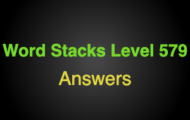Word Stacks Level 579 Answers