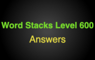 Word Stacks Level 600 Answers
