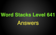 Word Stacks Level 641 Answers