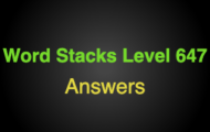 Word Stacks Level 647 Answers