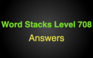 Word Stacks Level 708 Answers