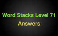 Word Stacks Level 71 Answers