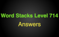 Word Stacks Level 714 Answers