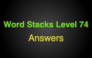 Word Stacks Level 74 Answers
